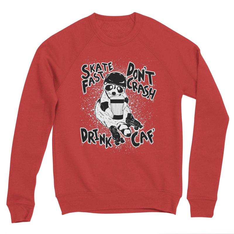 Skate Fast | Don't Crash |  Drink Caf! Men's Sweatshirt by Bull City Roller Derby Shop