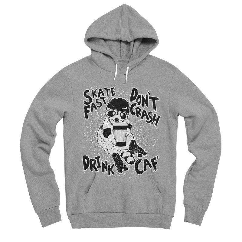 Skate Fast   Don't Crash    Drink Caf! Women's Sponge Fleece Pullover Hoody by Bull City Roller Derby Shop