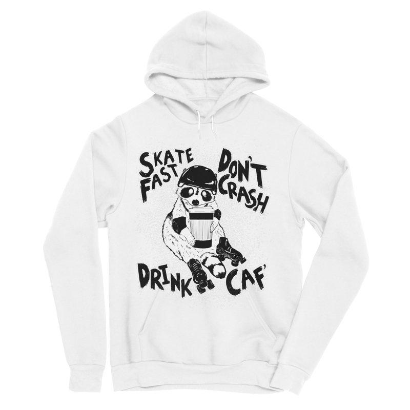 Skate Fast   Don't Crash    Drink Caf! Men's Sponge Fleece Pullover Hoody by Bull City Roller Derby Shop