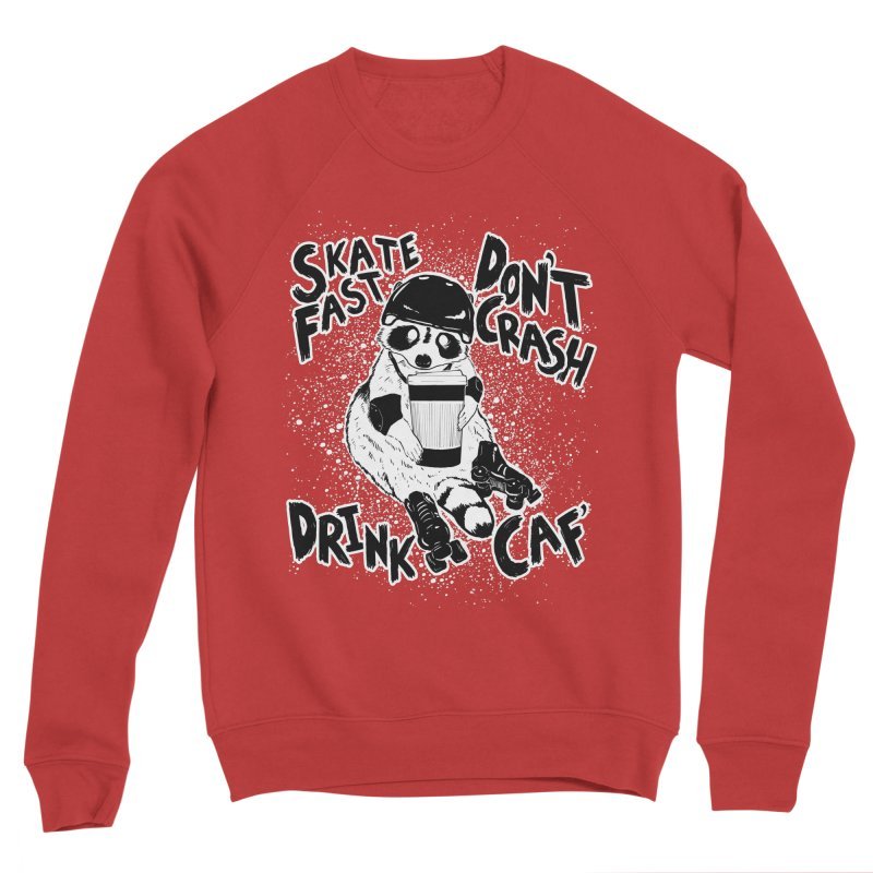 Skate Fast | Don't Crash |  Drink Caf! Women's Sweatshirt by Bull City Roller Derby Shop