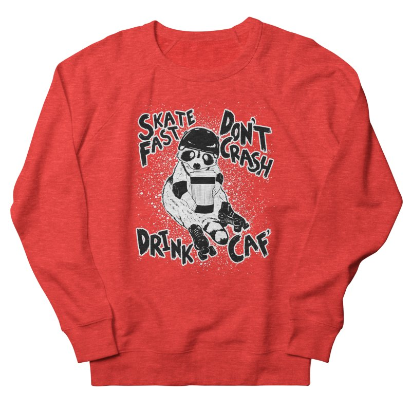 Skate Fast | Don't Crash |  Drink Caf! Men's Sweatshirt by Bull City Roller Derby Shop
