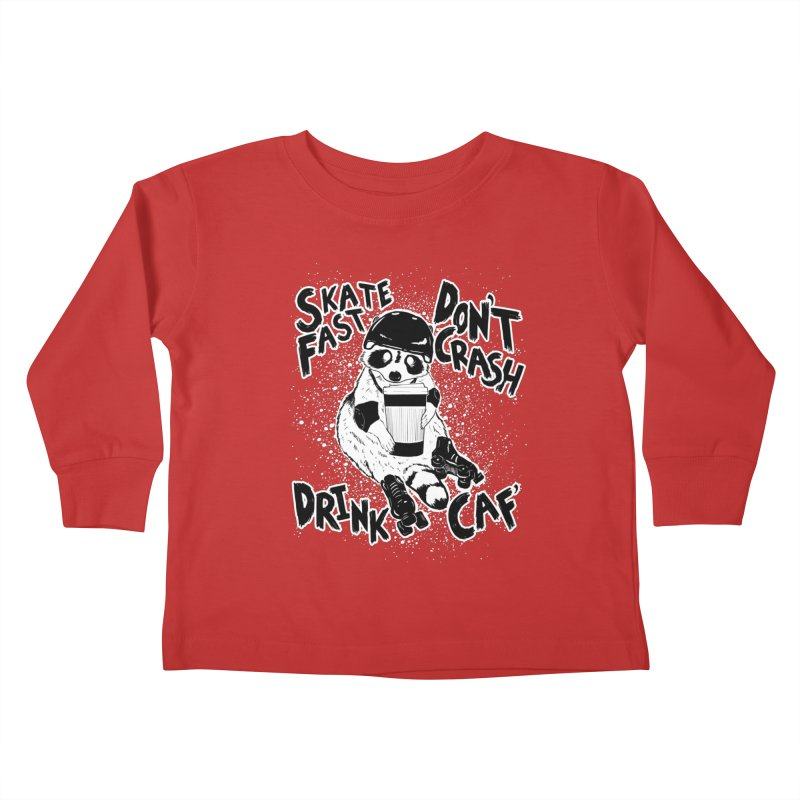 Skate Fast | Don't Crash |  Drink Caf! Kids Toddler Longsleeve T-Shirt by Bull City Roller Derby Shop