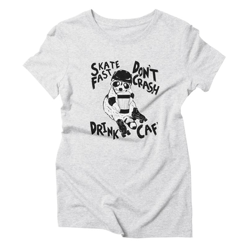 Skate Fast | Don't Crash |  Drink Caf! Women's Triblend T-Shirt by Bull City Roller Derby Shop