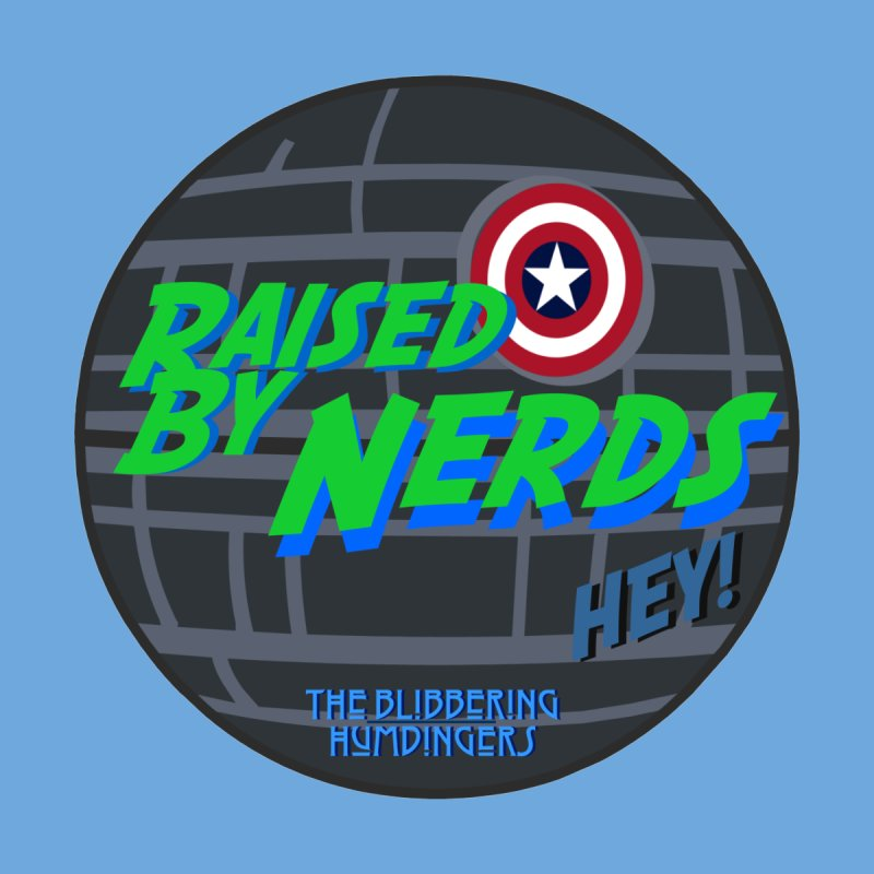 Raised By Nerds Deathstar by BHumdingers's Artist Shop