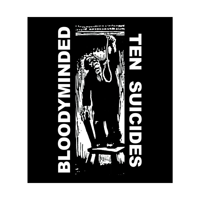 """BLOODYMINDED """"Ten Suicides"""" Men's Pullover Hoody by BLOODYMINDED Shop"""