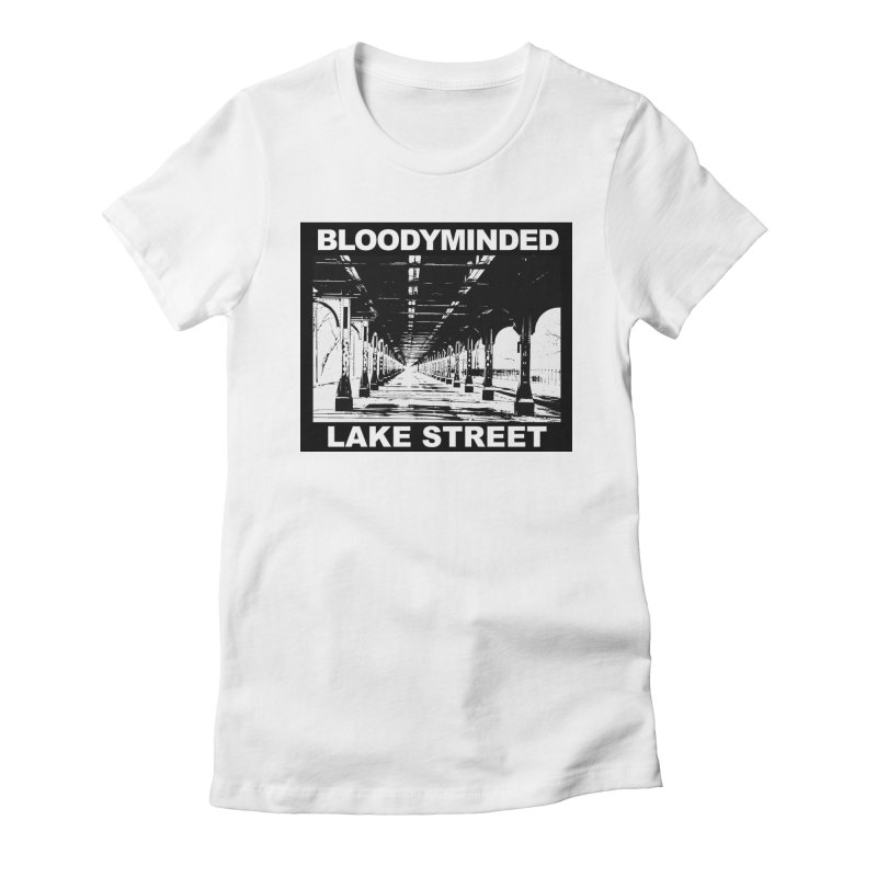 """BLOODYMINDED """"Lake Street"""" (Black on White) Women's T-Shirt by BLOODYMINDED Shop"""
