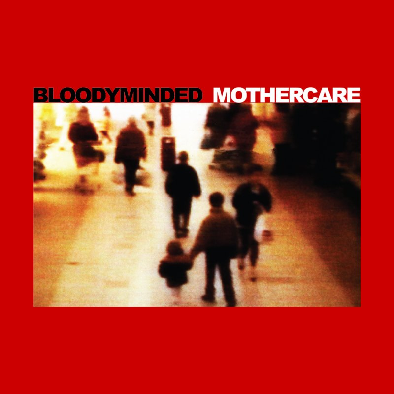 "BLOODYMINDED ""Mothercare"" Men's Pullover Hoody by BLOODYMINDED Shop"