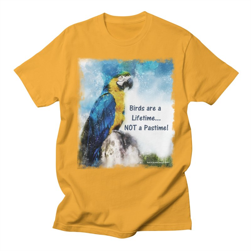 Macaw - Birds are a Lifetime, NOT a Pastime! Men's T-Shirt by Birds on the Brink Sanctuary Shop