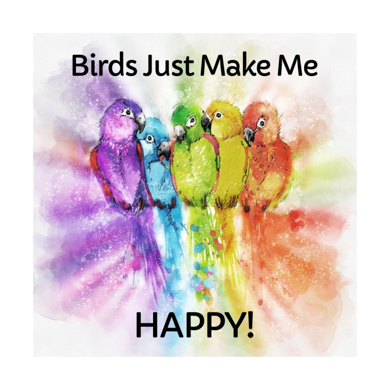 Birds Just Make Me HAPPY! Men's T-Shirt by Birds on the Brink Sanctuary Shop