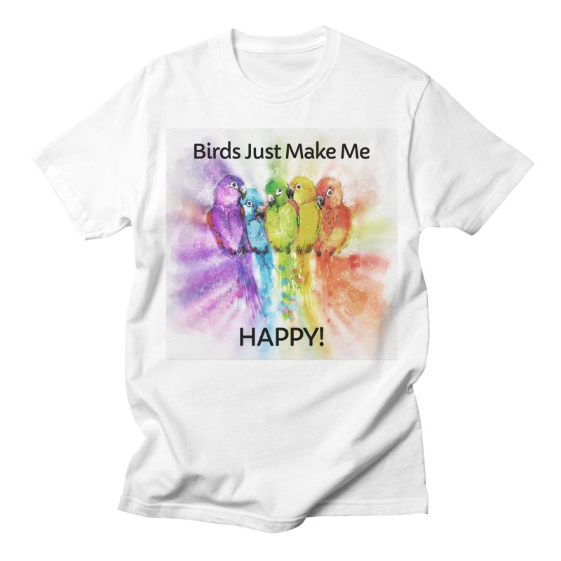 Birds Just Make Me HAPPY! in Women's Regular Unisex T-Shirt White by Birds on the Brink Sanctuary Shop