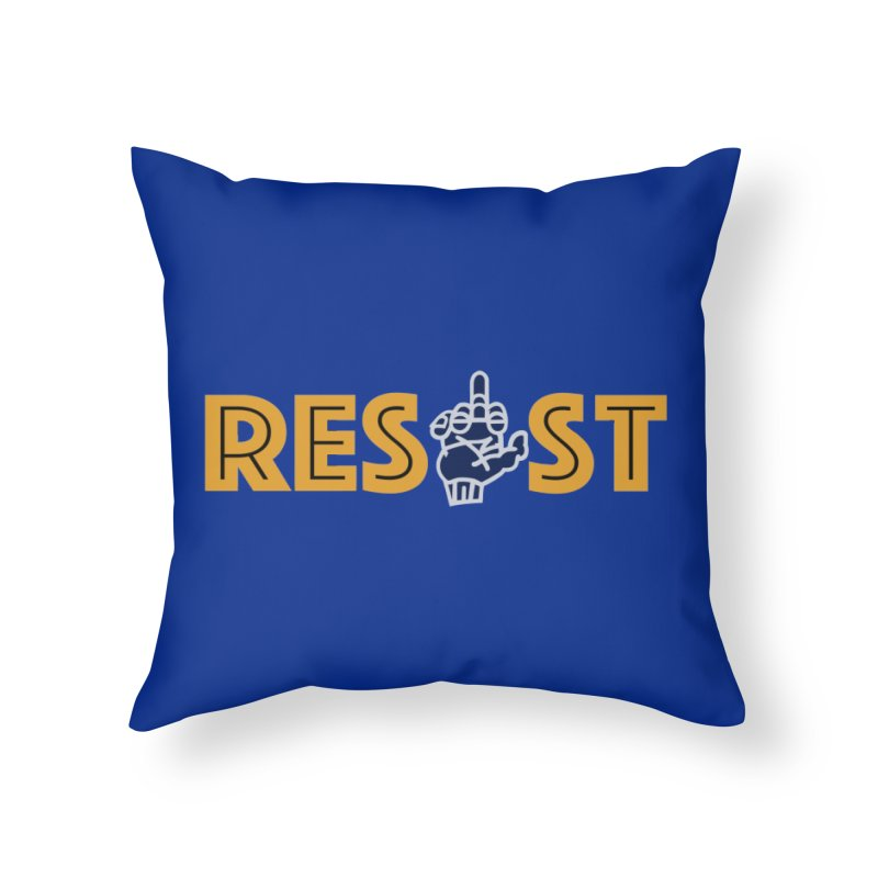 RESIST Home Throw Pillow by BRAVO's Shop