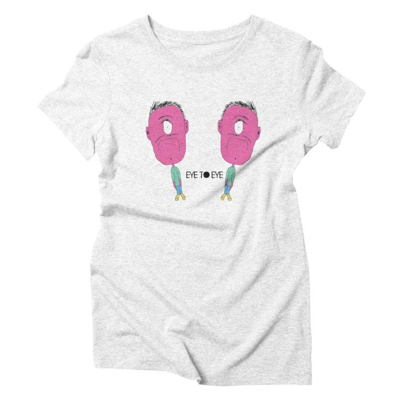 eye to eye Women's Triblend T-shirt by BRIANWANDTKEART's Artist Shop