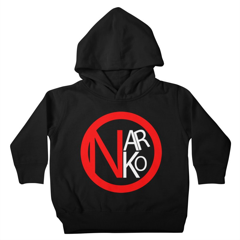Narko Kids Toddler Pullover Hoody by BRIANWANDTKEART's Artist Shop