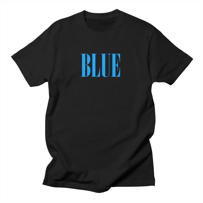 Blue Women's Unisex T-Shirt by BRIANWANDTKEART's Artist Shop