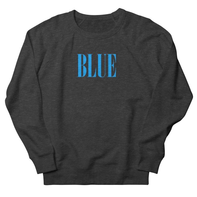 Blue Men's French Terry Sweatshirt by BRIANWANDTKEART's Artist Shop