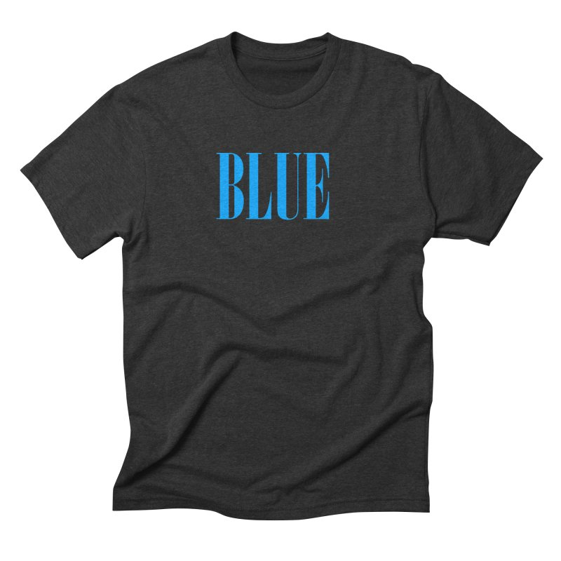 Blue Men's Triblend T-Shirt by BRIANWANDTKEART's Artist Shop