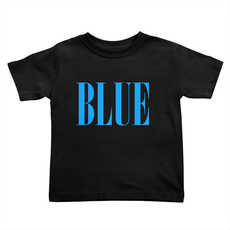 Blue Kids Toddler T-Shirt by BRIANWANDTKEART's Artist Shop