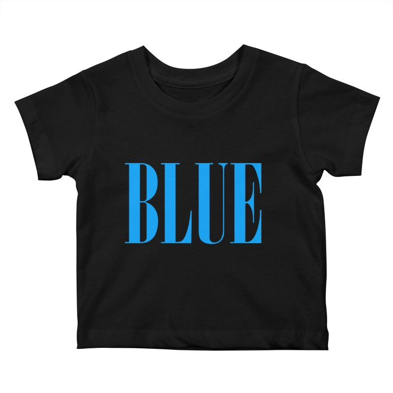 Blue Kids Baby T-Shirt by BRIANWANDTKEART's Artist Shop