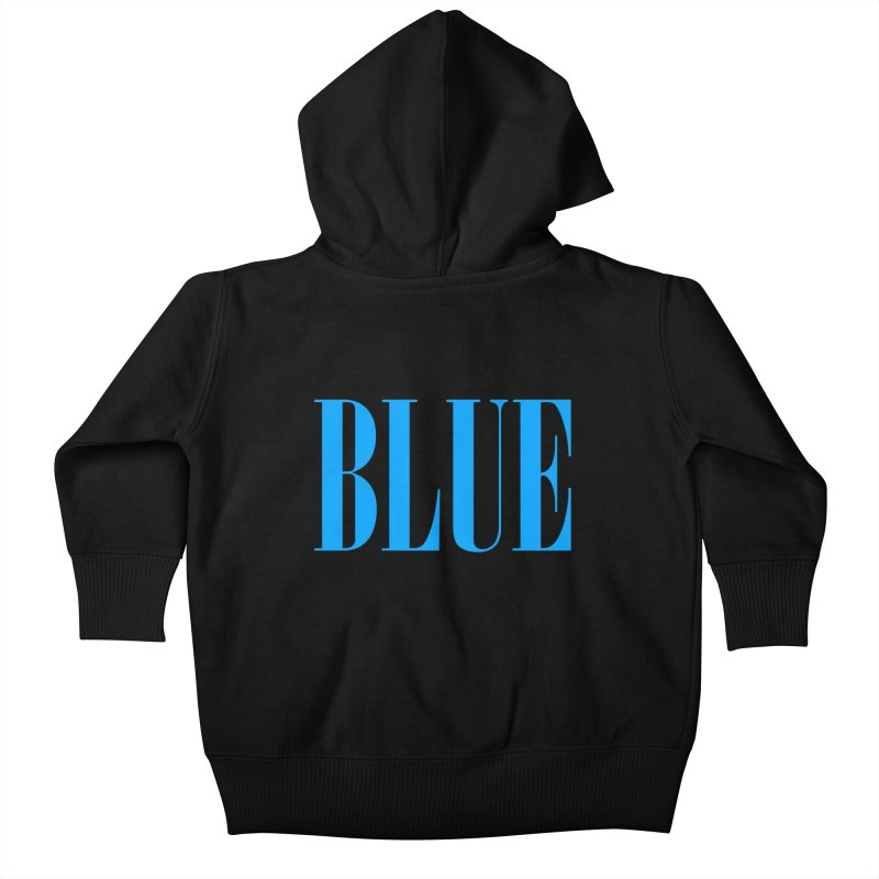 Blue Kids Baby Zip-Up Hoody by BRIANWANDTKEART's Artist Shop