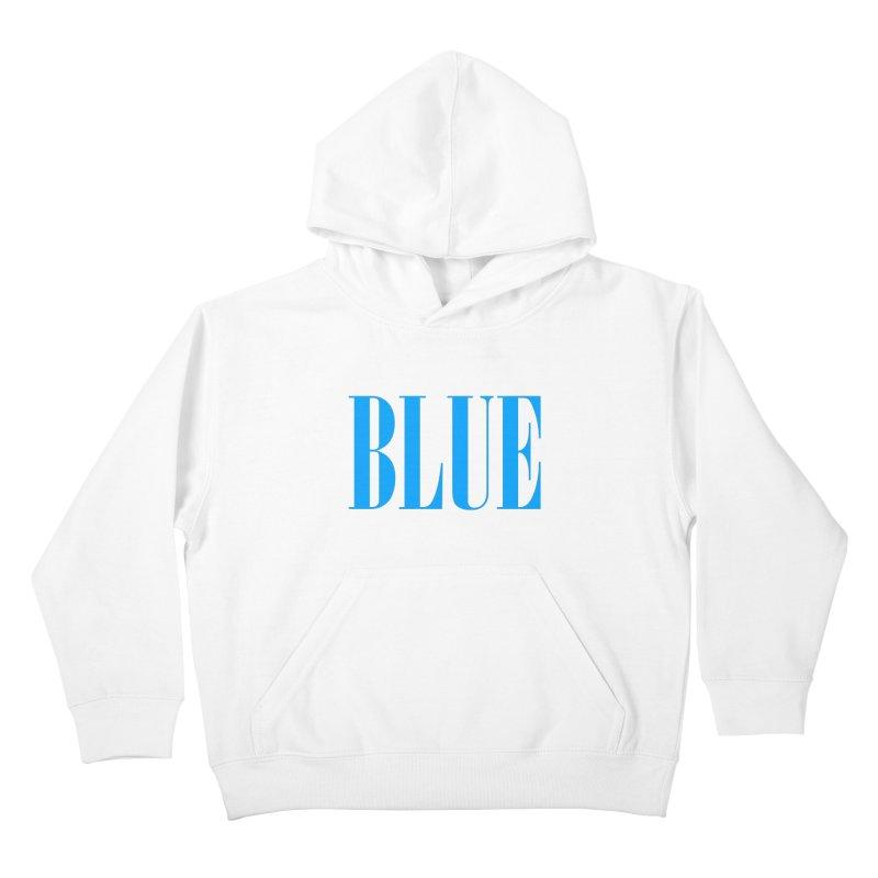Blue Kids Pullover Hoody by BRIANWANDTKEART's Artist Shop