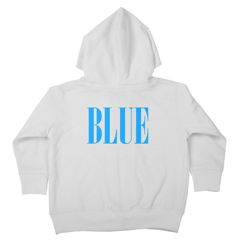Blue Kids Toddler Zip-Up Hoody by BRIANWANDTKEART's Artist Shop