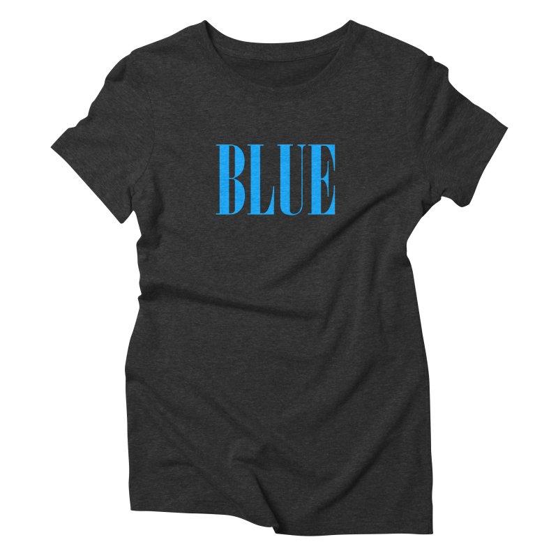 Blue Women's Triblend T-Shirt by BRIANWANDTKEART's Artist Shop