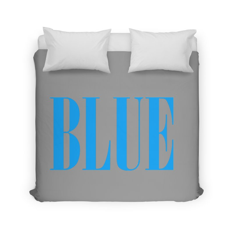 Blue Home Duvet by BRIANWANDTKEART's Artist Shop