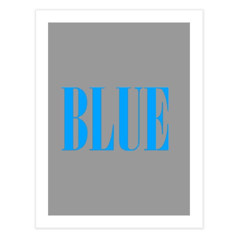 Blue Home Fine Art Print by BRIANWANDTKEART's Artist Shop