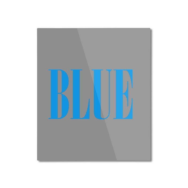 Blue Home Mounted Aluminum Print by BRIANWANDTKEART's Artist Shop