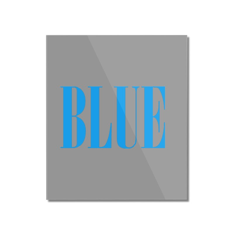 Blue Home Mounted Acrylic Print by BRIANWANDTKEART's Artist Shop