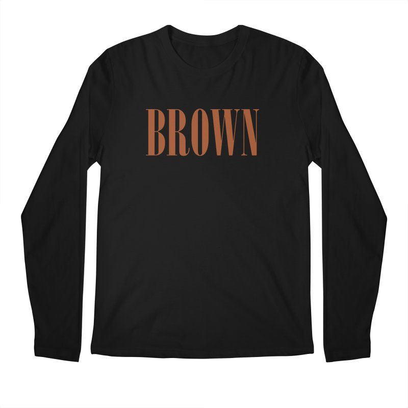 Brown Men's Longsleeve T-Shirt by BRIANWANDTKEART's Artist Shop