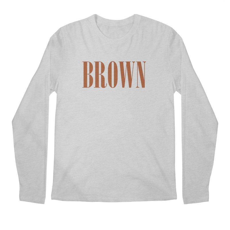 Brown Men's Longsleeve T-Shirt by BRIANWANDTKEART's Artist Shop