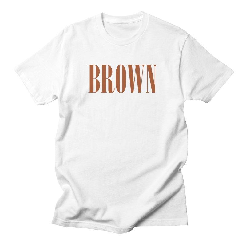Brown Women's Regular Unisex T-Shirt by BRIANWANDTKEART's Artist Shop