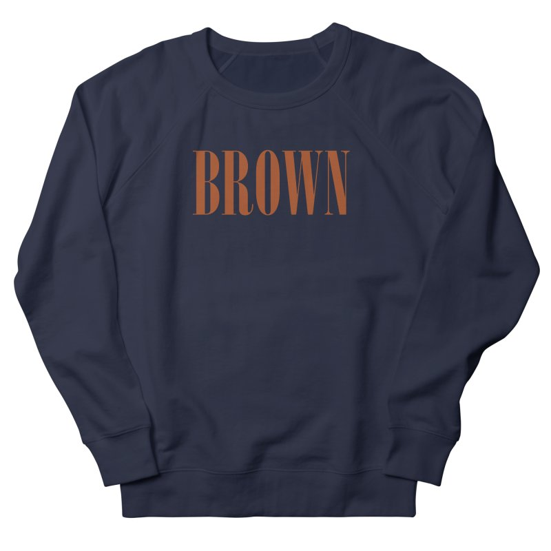 Brown Women's French Terry Sweatshirt by BRIANWANDTKEART's Artist Shop