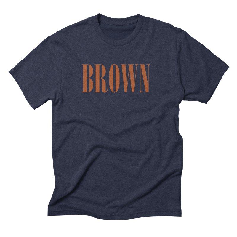 Brown Men's Triblend T-Shirt by BRIANWANDTKEART's Artist Shop