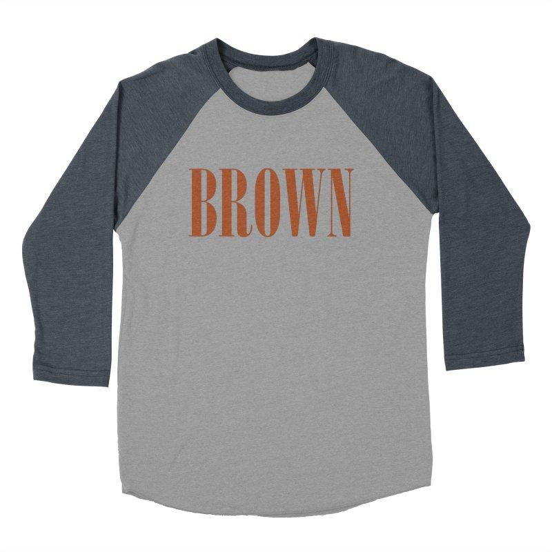Brown Men's Baseball Triblend T-Shirt by BRIANWANDTKEART's Artist Shop