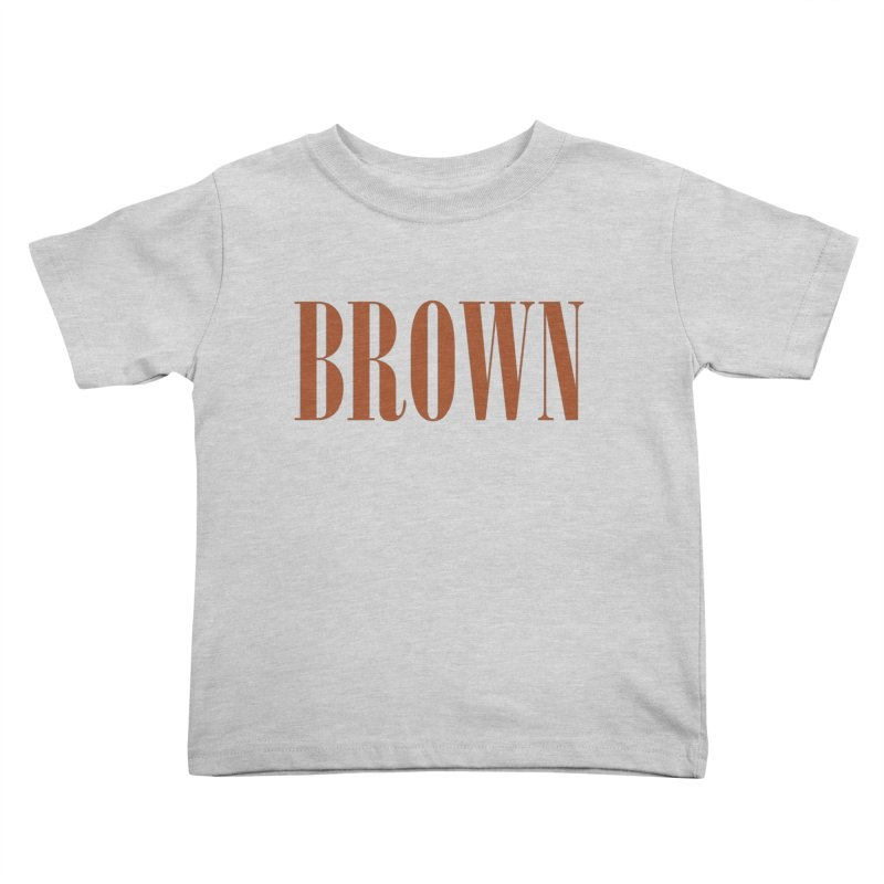 Brown Kids Toddler T-Shirt by BRIANWANDTKEART's Artist Shop
