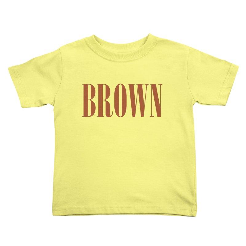 Brown Kids Toddler T-Shirt by BRIANWANDTKEART's Artist Shop