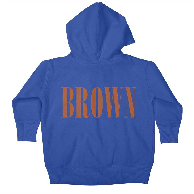 Brown Kids Baby Zip-Up Hoody by BRIANWANDTKEART's Artist Shop