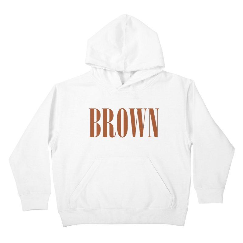 Brown Kids Pullover Hoody by BRIANWANDTKEART's Artist Shop