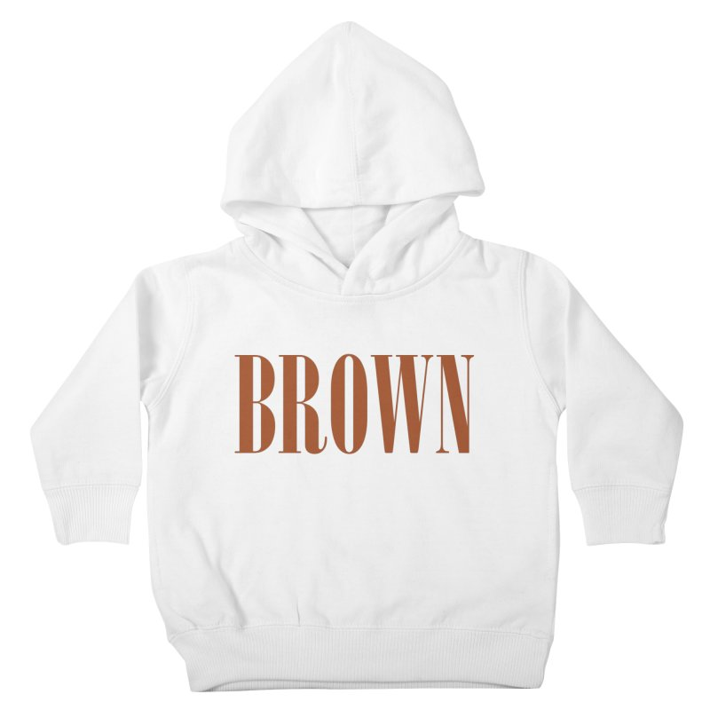 Brown Kids Toddler Pullover Hoody by BRIANWANDTKEART's Artist Shop