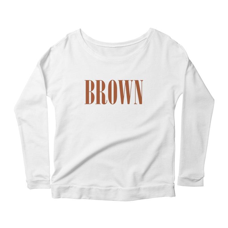 Brown Women's Longsleeve Scoopneck  by BRIANWANDTKEART's Artist Shop