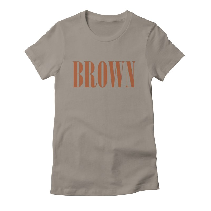Brown Women's Fitted T-Shirt by BRIANWANDTKEART's Artist Shop