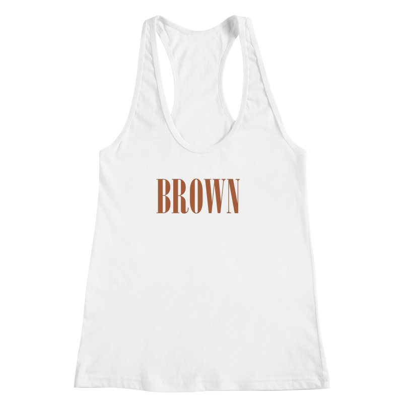 Brown Women's Racerback Tank by BRIANWANDTKEART's Artist Shop