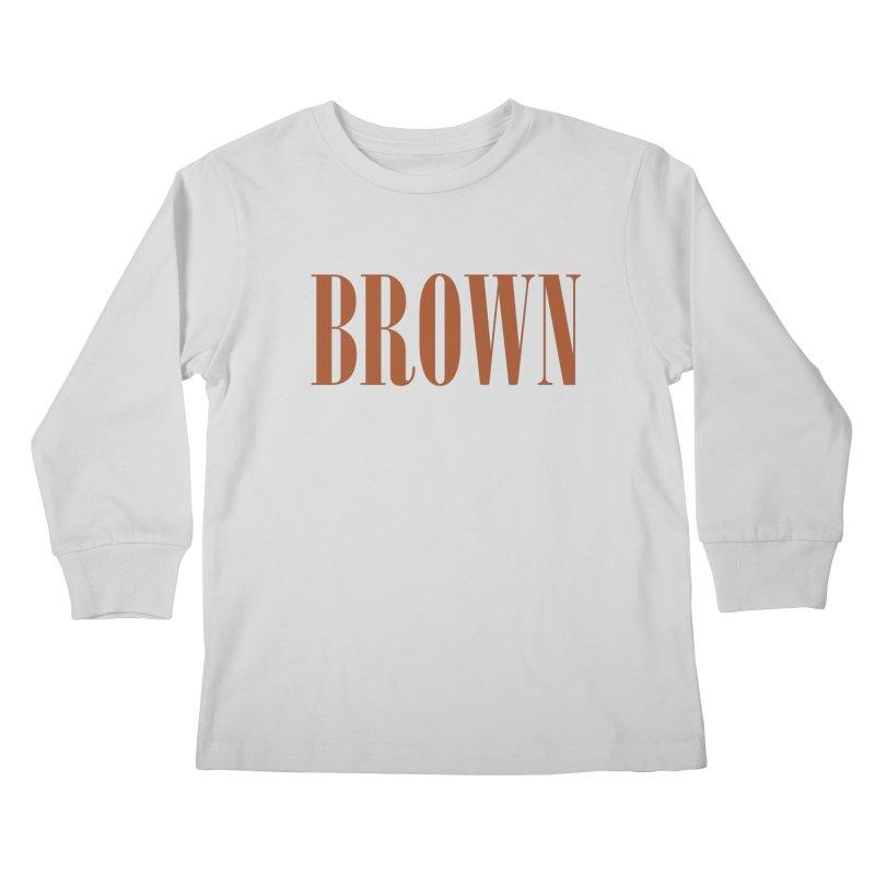 Brown Kids Longsleeve T-Shirt by BRIANWANDTKEART's Artist Shop