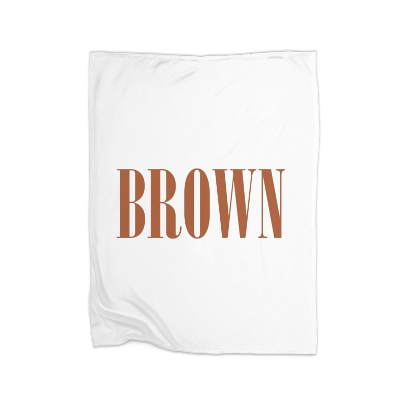 Brown Home Blanket by BRIANWANDTKEART's Artist Shop