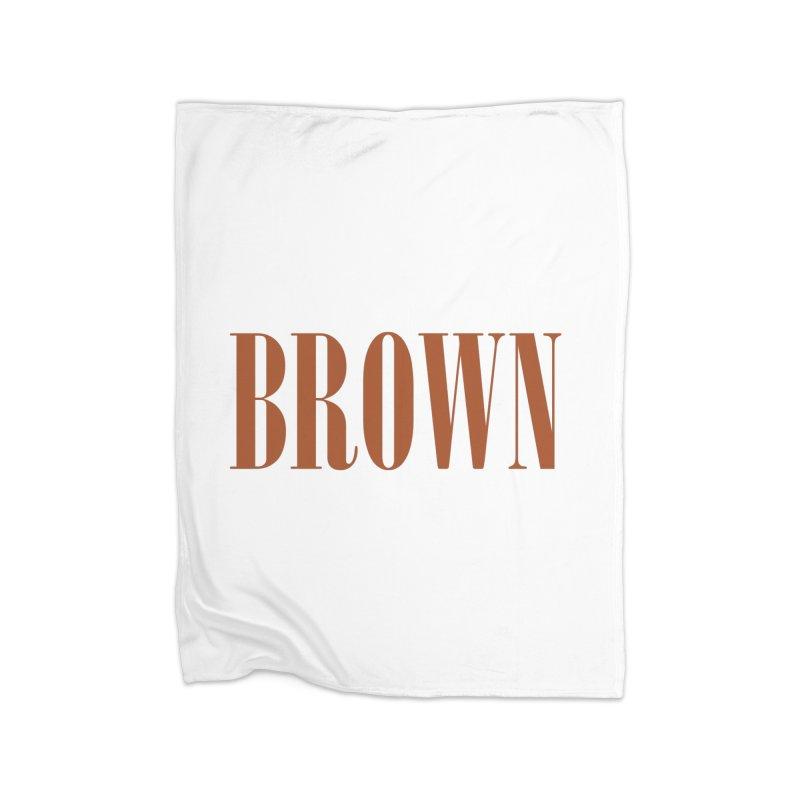 Brown Home Blanket by BRIANWANDTKEART's Artist Shop
