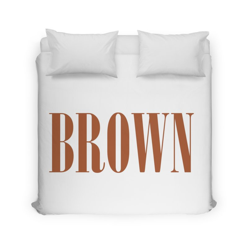 Brown Home Duvet by BRIANWANDTKEART's Artist Shop