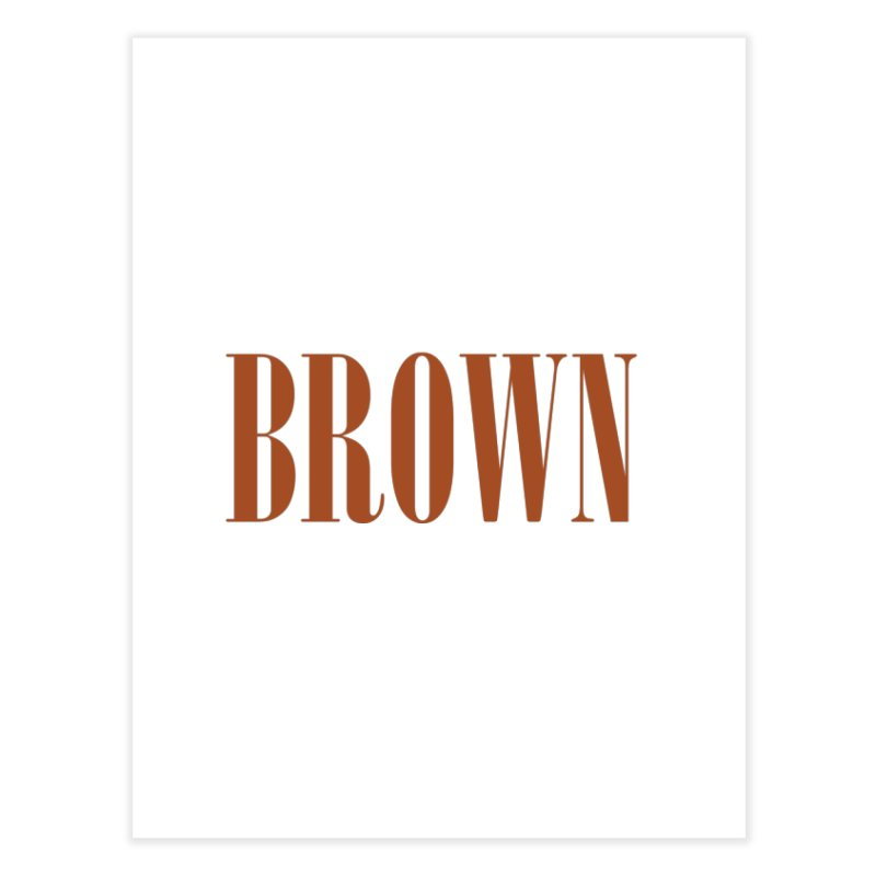 Brown Home Fine Art Print by BRIANWANDTKEART's Artist Shop