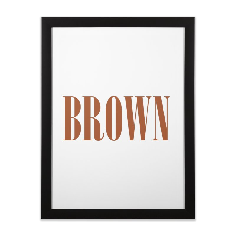 Brown Home Framed Fine Art Print by BRIANWANDTKEART's Artist Shop